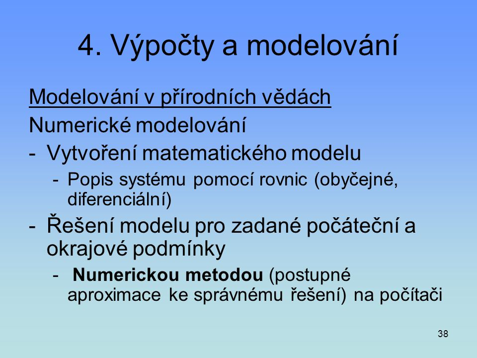 4. Výpočty a modelování Modelování v přírodních vědách