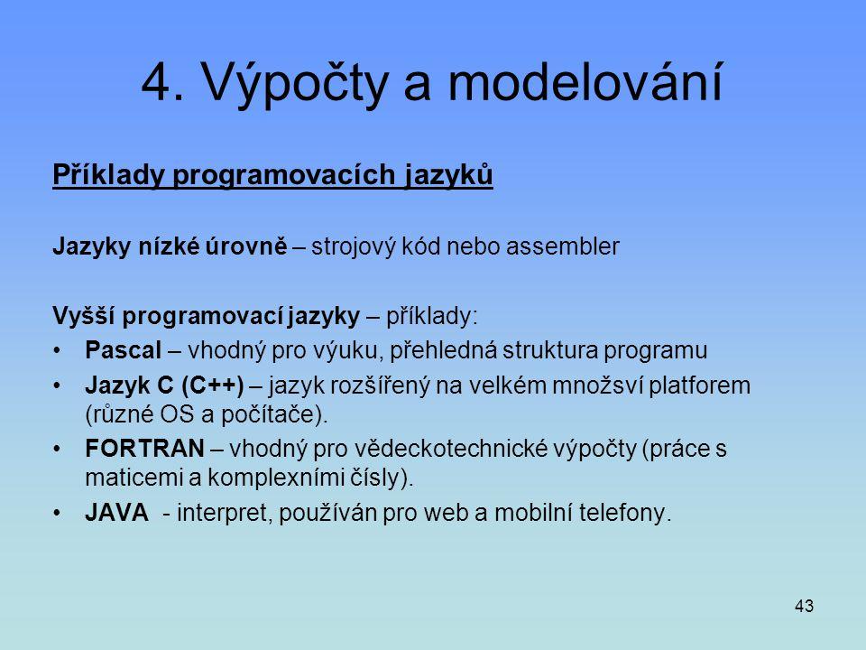 4. Výpočty a modelování Příklady programovacích jazyků