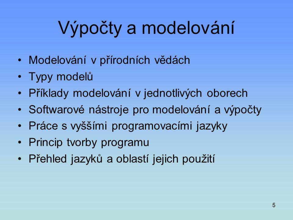 Výpočty a modelování Modelování v přírodních vědách Typy modelů