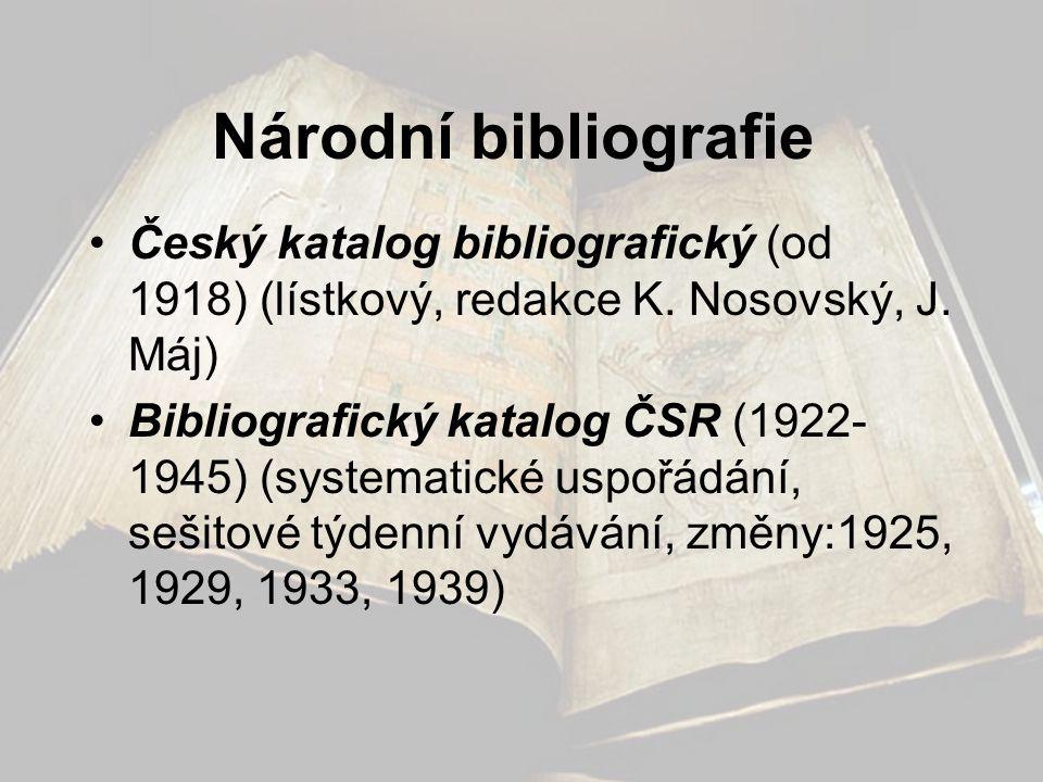 Národní bibliografie Český katalog bibliografický (od 1918) (lístkový, redakce K. Nosovský, J. Máj)