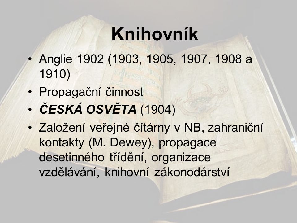 Knihovník Anglie 1902 (1903, 1905, 1907, 1908 a 1910) Propagační činnost. ČESKÁ OSVĚTA (1904)
