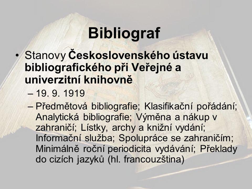 Bibliograf Stanovy Československého ústavu bibliografického při Veřejné a univerzitní knihovně. 19. 9. 1919.