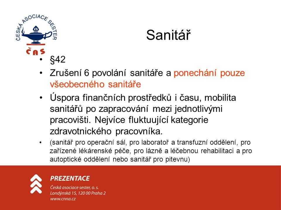 Sanitář §42. Zrušení 6 povolání sanitáře a ponechání pouze všeobecného sanitáře.