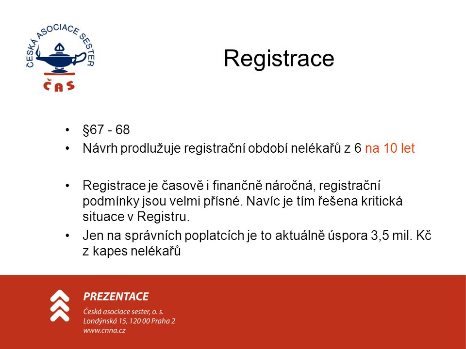 Registrace §67 - 68. Návrh prodlužuje registrační období nelékařů z 6 na 10 let.