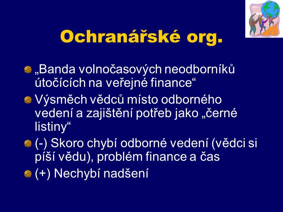 """Ochranářské org. """"Banda volnočasových neodborníků útočících na veřejné finance"""