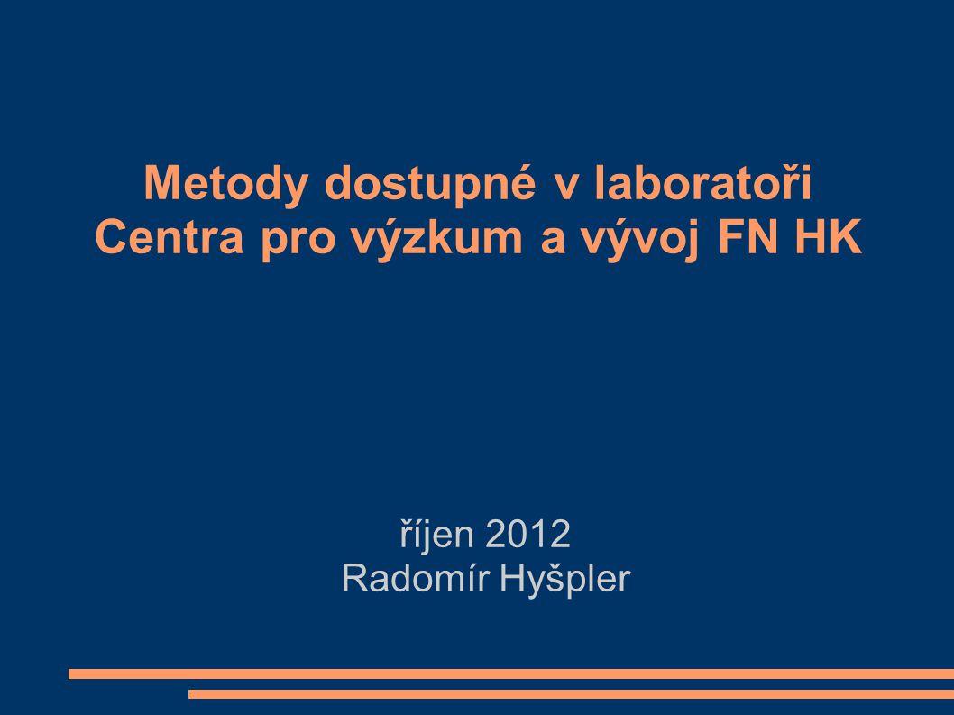Metody dostupné v laboratoři Centra pro výzkum a vývoj FN HK
