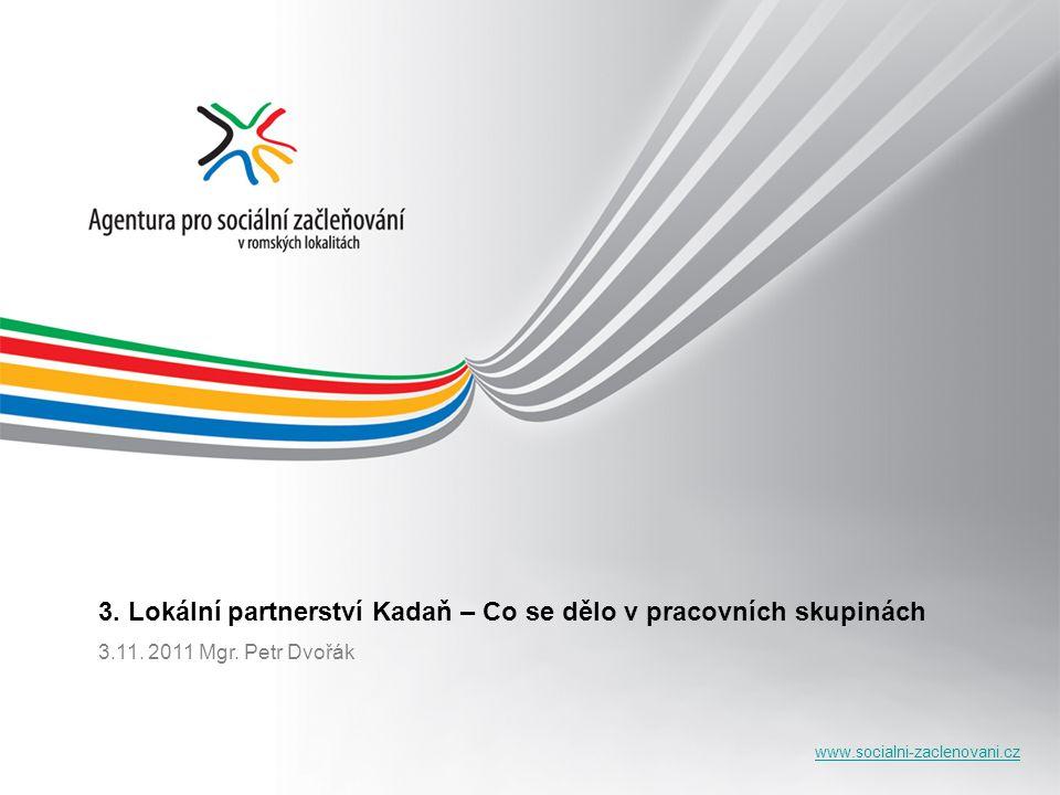 3. Lokální partnerství Kadaň – Co se dělo v pracovních skupinách