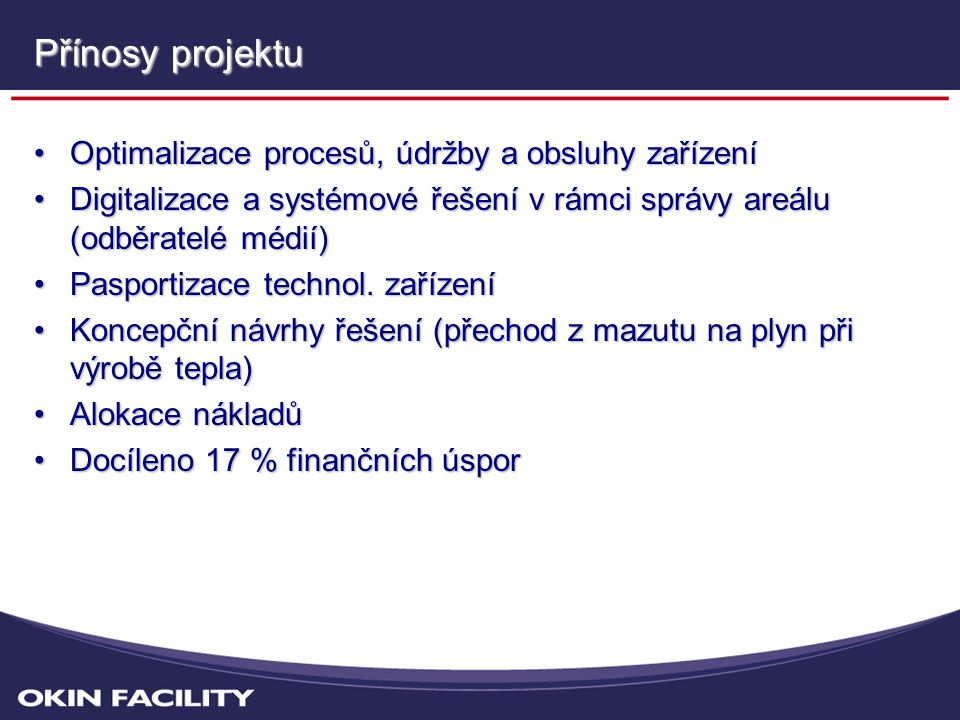 Přínosy projektu Optimalizace procesů, údržby a obsluhy zařízení