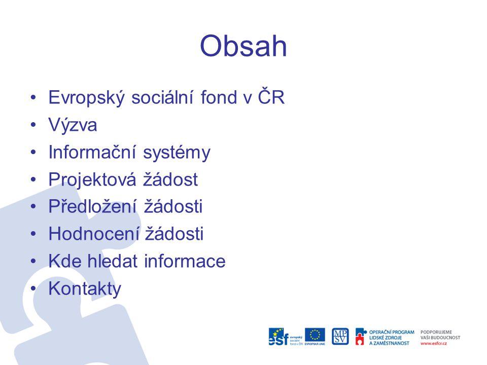 Obsah Evropský sociální fond v ČR Výzva Informační systémy