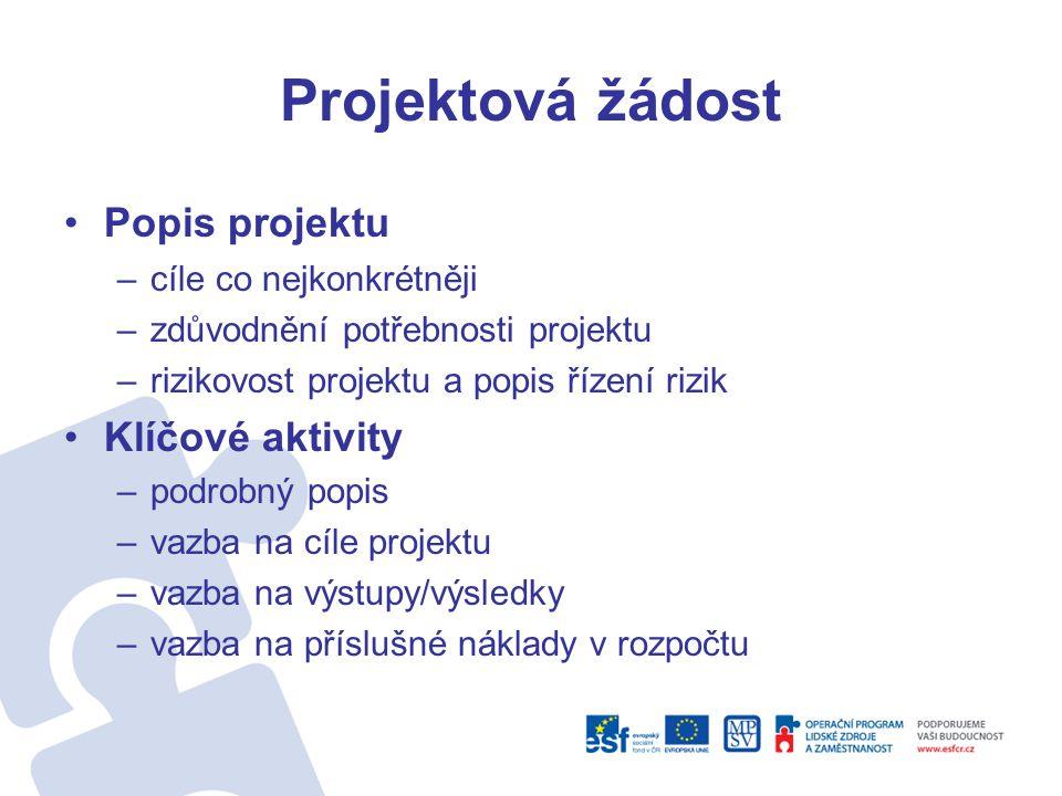 Projektová žádost Popis projektu Klíčové aktivity