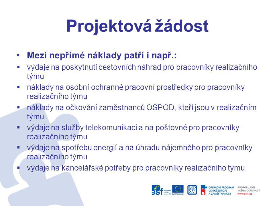 Projektová žádost Mezi nepřímé náklady patří i např.: