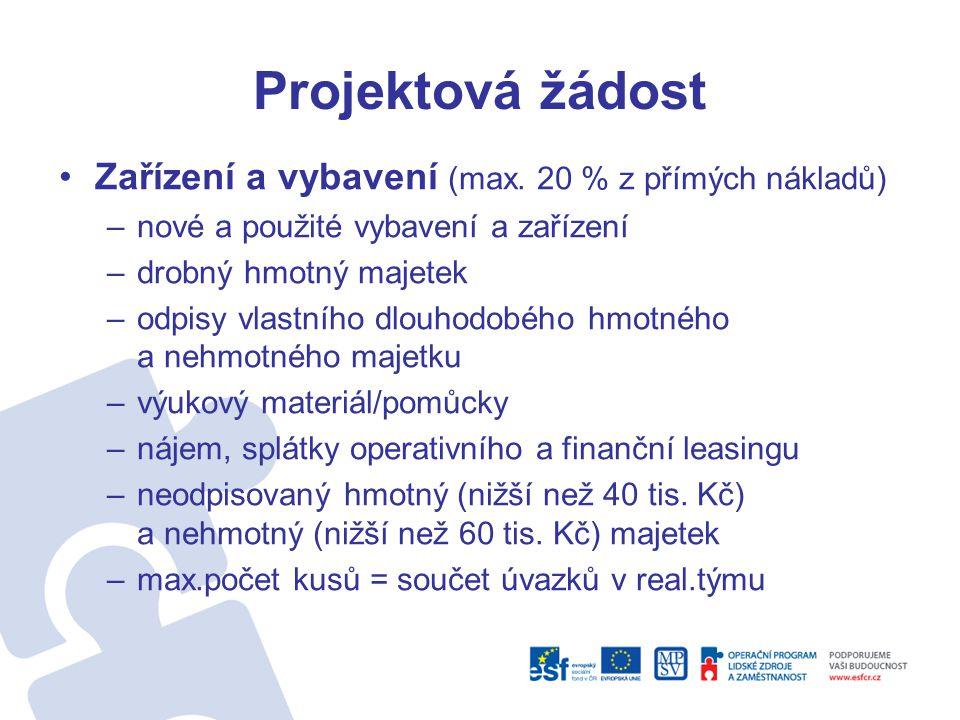 Projektová žádost Zařízení a vybavení (max. 20 % z přímých nákladů)