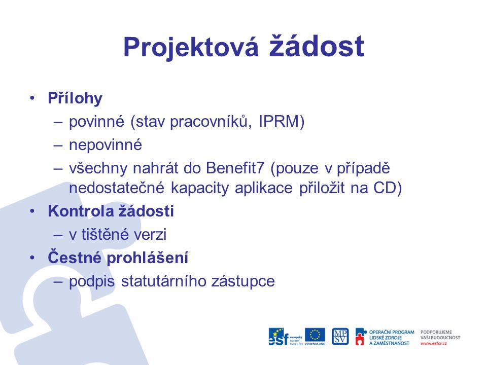 Projektová žádost Přílohy povinné (stav pracovníků, IPRM) nepovinné