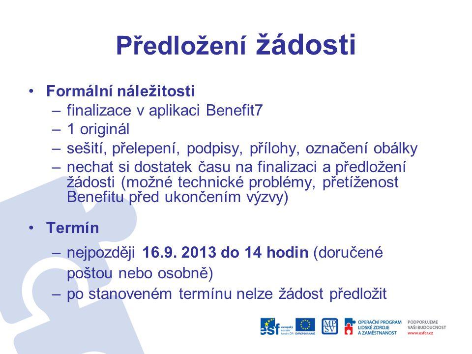 Předložení žádosti Formální náležitosti finalizace v aplikaci Benefit7