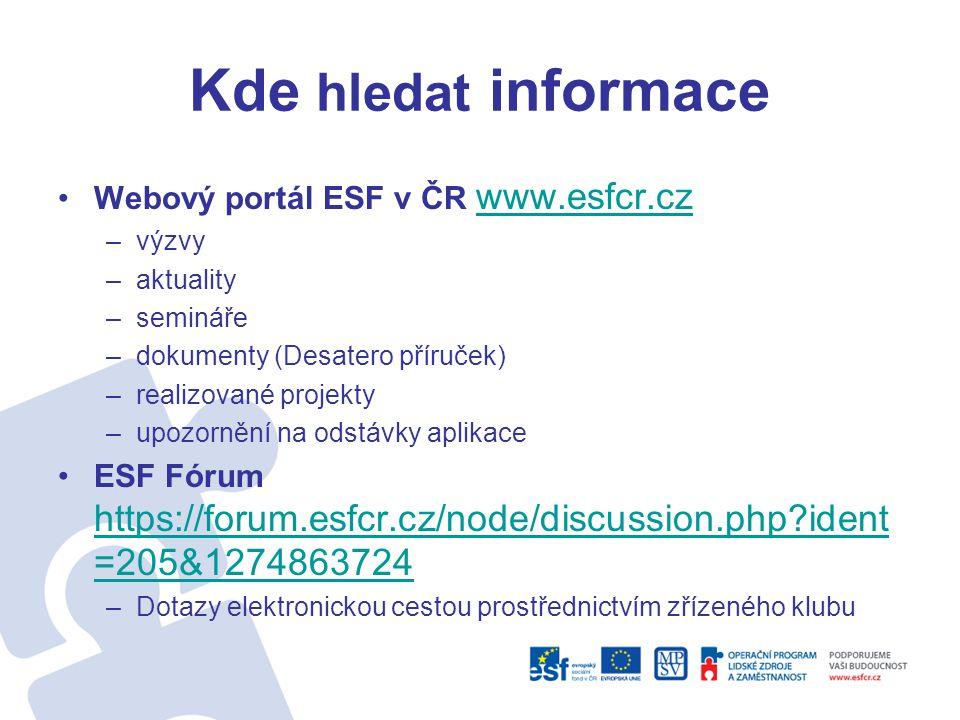 Kde hledat informace Webový portál ESF v ČR www.esfcr.cz