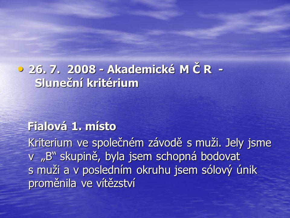 26. 7. 2008 - Akademické M Č R - Sluneční kritérium