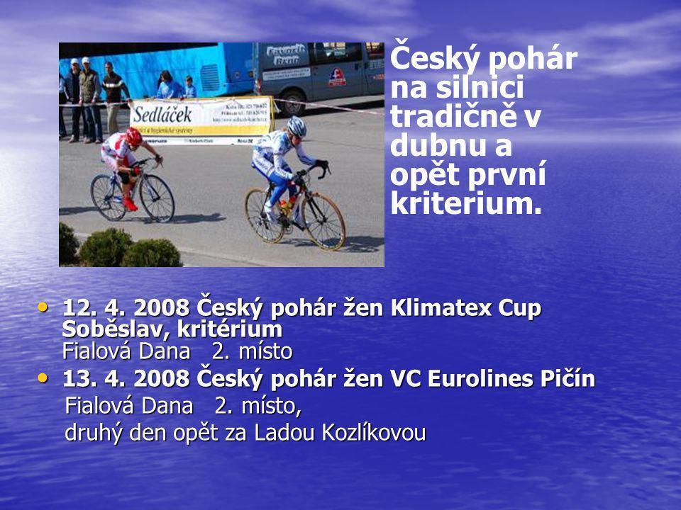 Český pohár na silnici tradičně v dubnu a opět první kriterium.