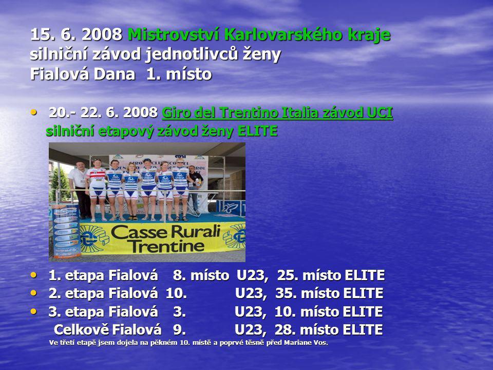 15. 6. 2008 Mistrovství Karlovarského kraje silniční závod jednotlivců ženy Fialová Dana 1. místo