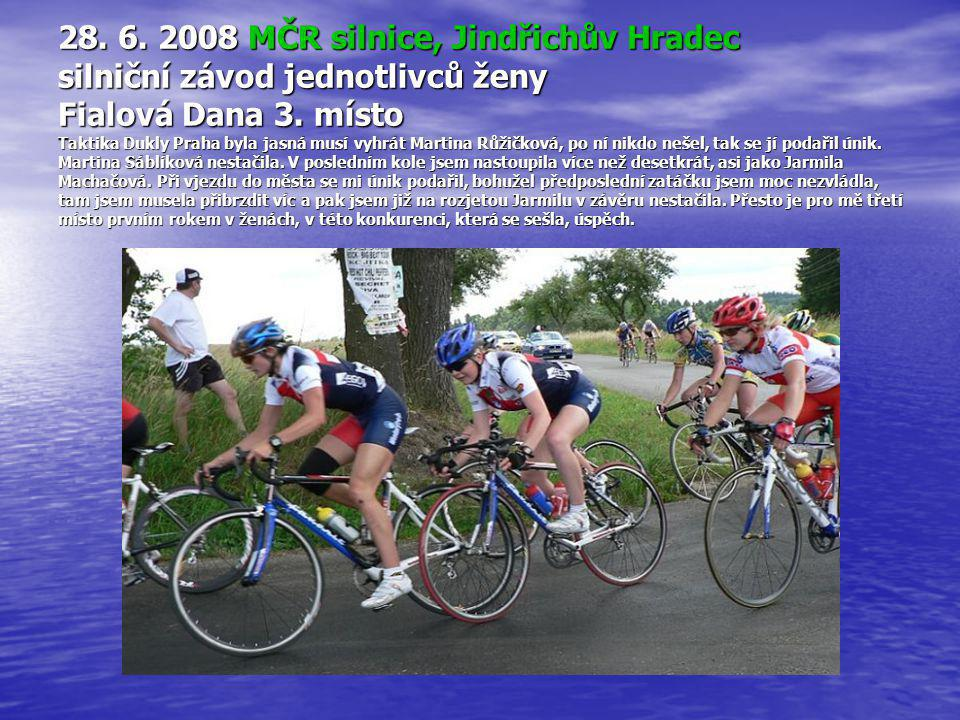 28. 6. 2008 MČR silnice, Jindřichův Hradec silniční závod jednotlivců ženy Fialová Dana 3.