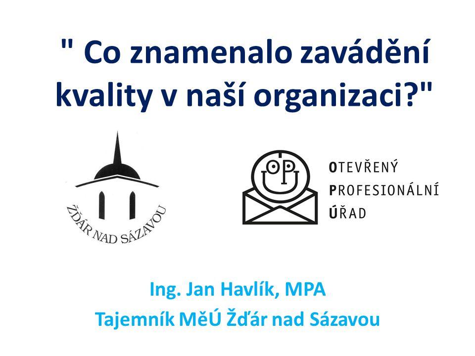 Co znamenalo zavádění kvality v naší organizaci