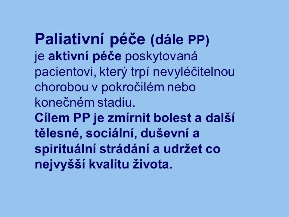 Paliativní péče (dále PP)