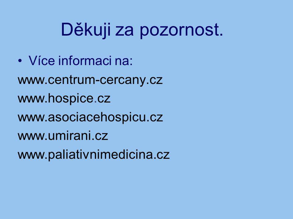 Děkuji za pozornost. Více informaci na: www.centrum-cercany.cz