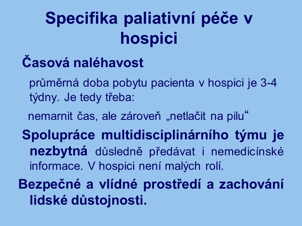 Specifika paliativní péče v hospici