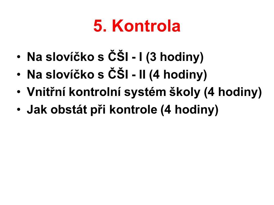 5. Kontrola Na slovíčko s ČŠI - I (3 hodiny)