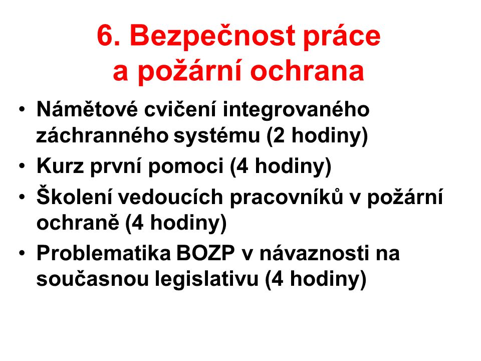 6. Bezpečnost práce a požární ochrana
