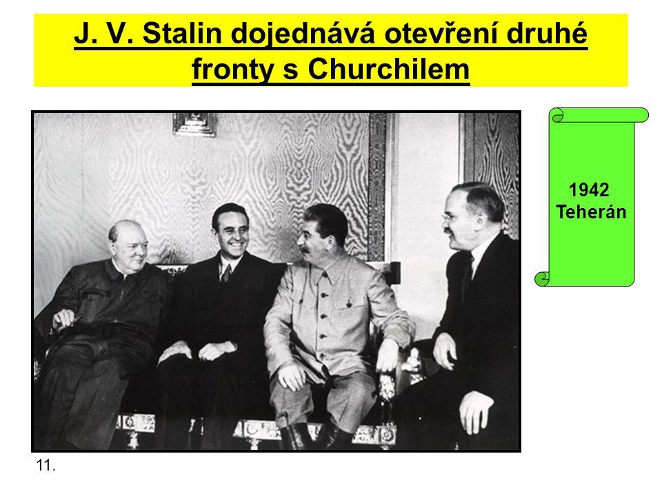 J. V. Stalin dojednává otevření druhé fronty s Churchilem