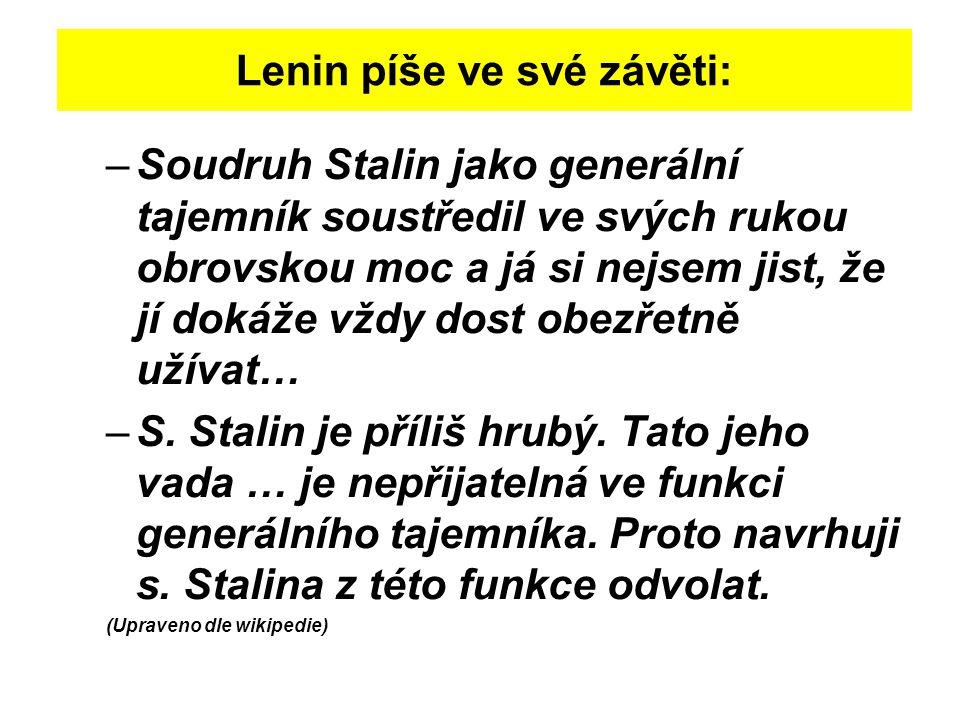 Lenin píše ve své závěti: