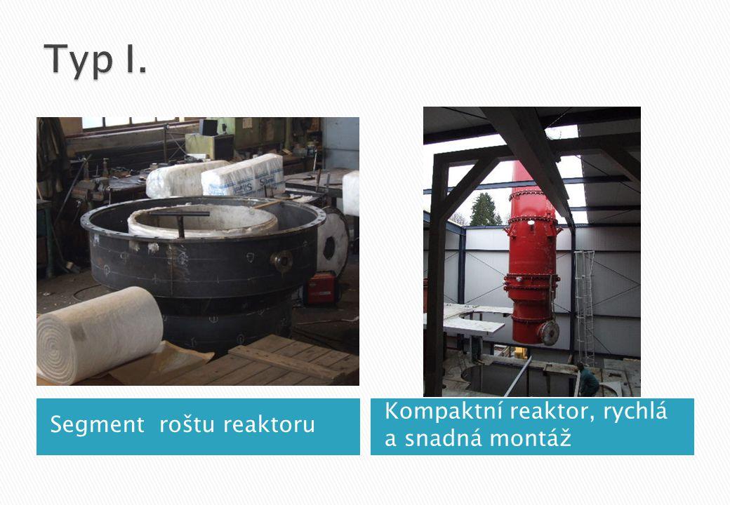 Typ I. Kompaktní reaktor, rychlá a snadná montáž