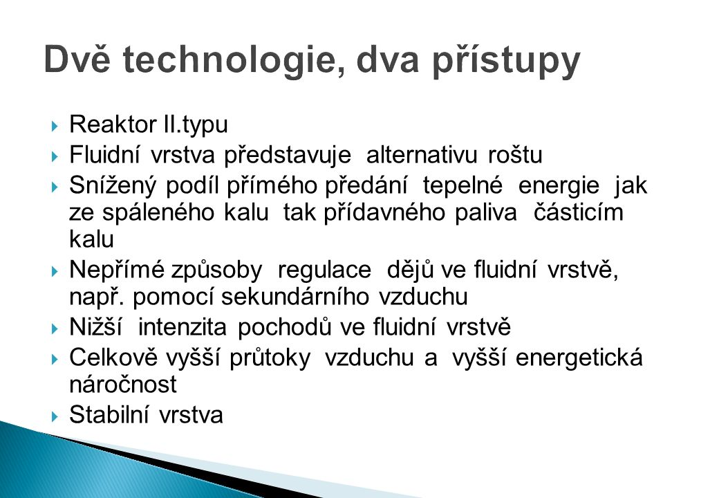 Dvě technologie, dva přístupy