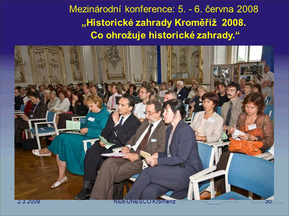 """""""Historické zahrady Kroměříž 2008. Co ohrožuje historické zahrady."""