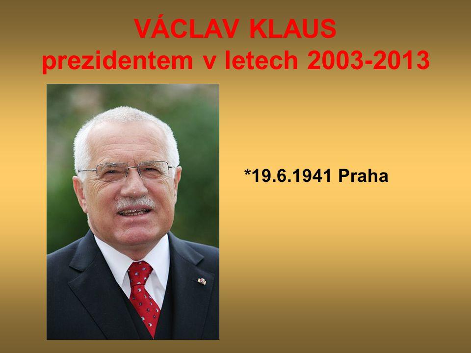 VÁCLAV KLAUS prezidentem v letech 2003-2013
