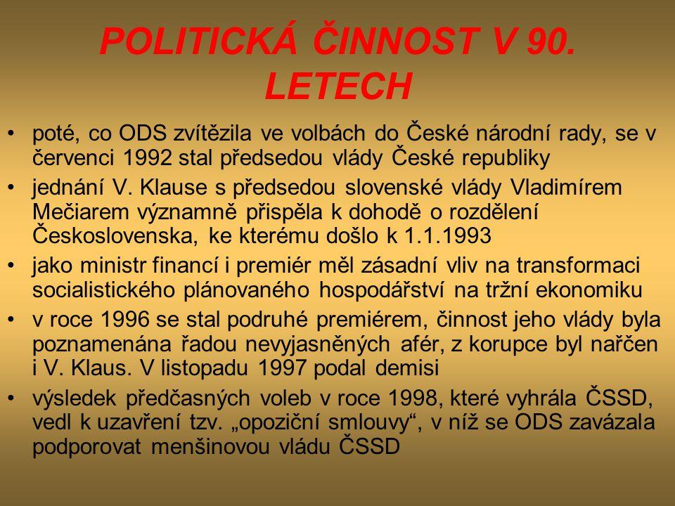 POLITICKÁ ČINNOST V 90. LETECH