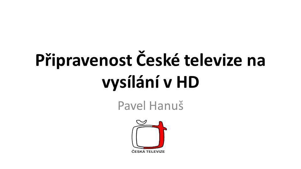 Připravenost České televize na vysílání v HD
