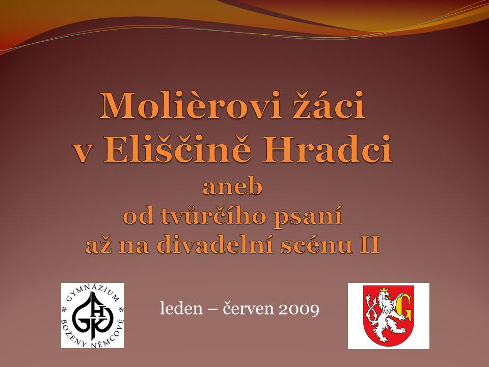 Molièrovi žáci v Eliščině Hradci aneb od tvůrčího psaní až na divadelní scénu II