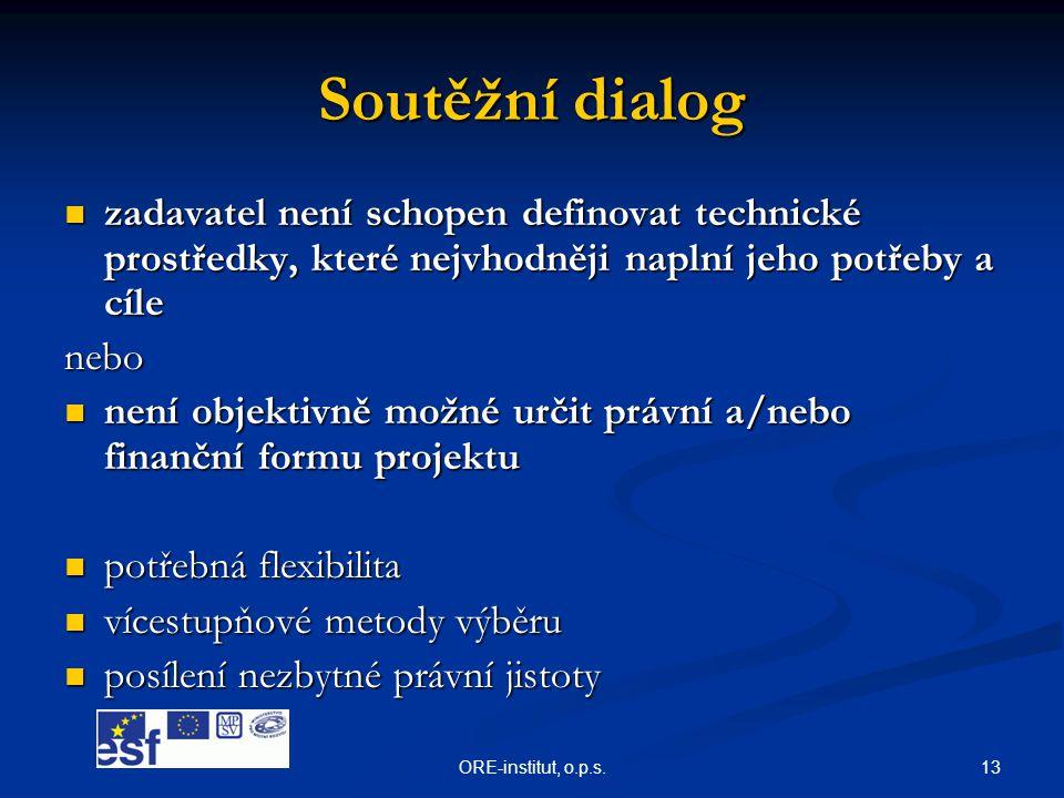 Soutěžní dialog zadavatel není schopen definovat technické prostředky, které nejvhodněji naplní jeho potřeby a cíle.