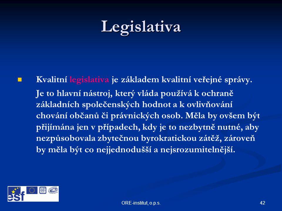 Legislativa Kvalitní legislativa je základem kvalitní veřejné správy.
