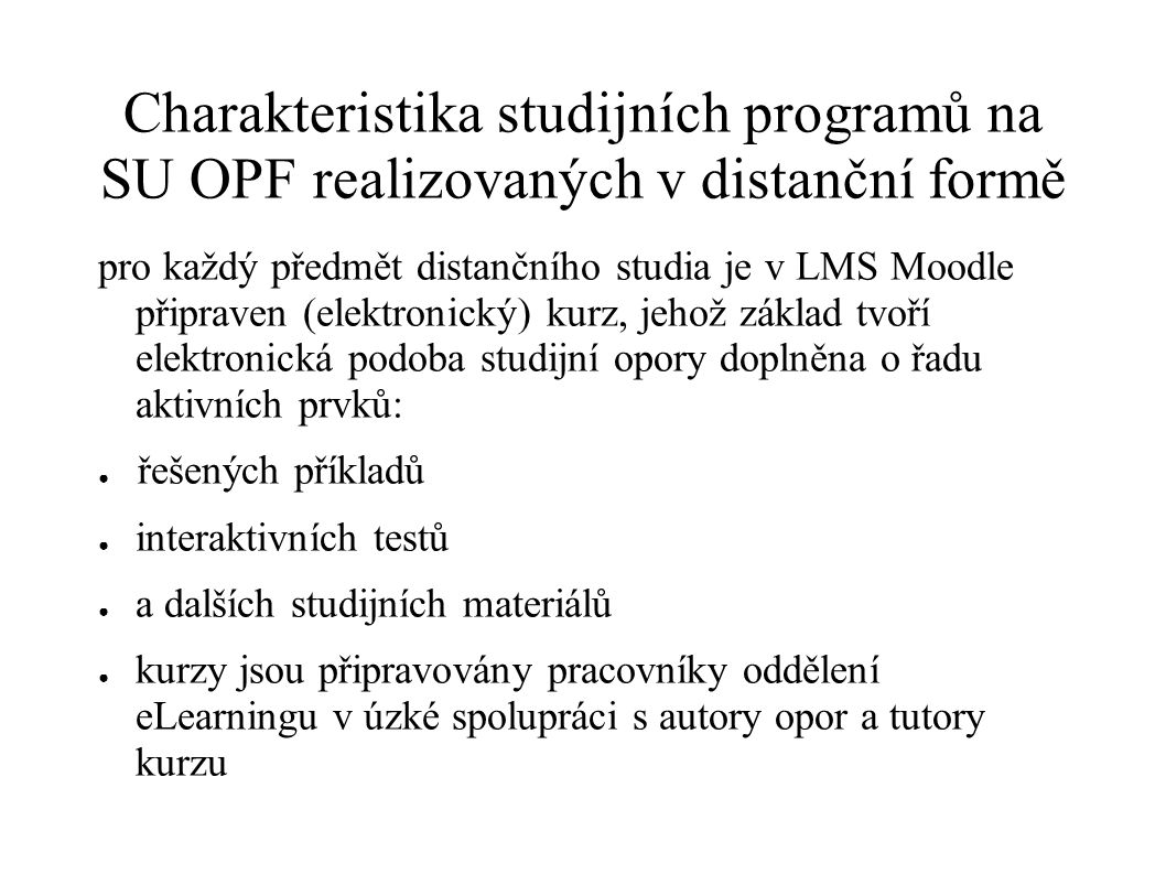 Charakteristika studijních programů na SU OPF realizovaných v distanční formě
