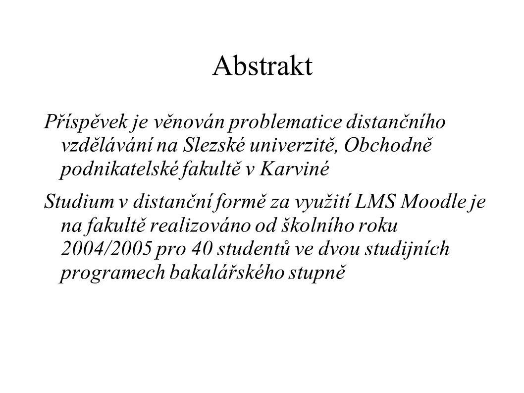Abstrakt Příspěvek je věnován problematice distančního vzdělávání na Slezské univerzitě, Obchodně podnikatelské fakultě v Karviné.