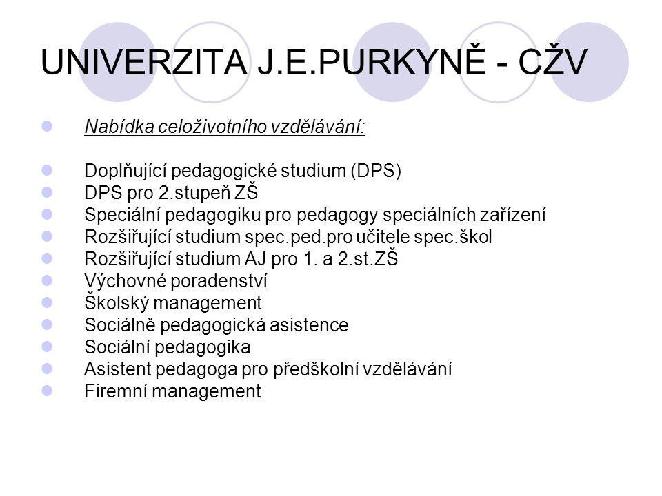 UNIVERZITA J.E.PURKYNĚ - CŽV