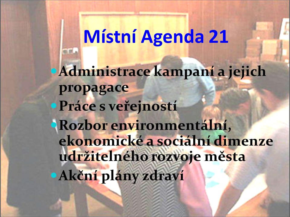 Místní Agenda 21 Administrace kampaní a jejich propagace