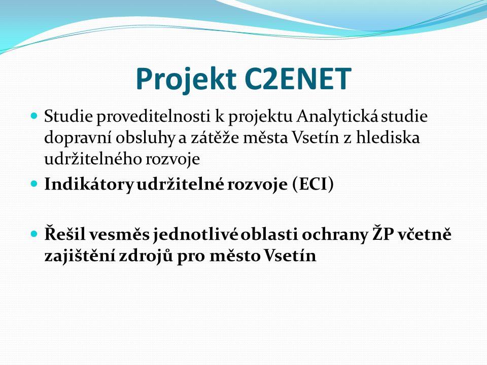 Projekt C2ENET Studie proveditelnosti k projektu Analytická studie dopravní obsluhy a zátěže města Vsetín z hlediska udržitelného rozvoje.