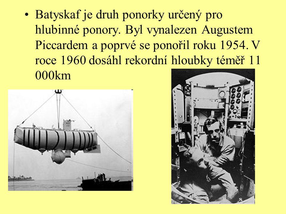 Batyskaf je druh ponorky určený pro hlubinné ponory