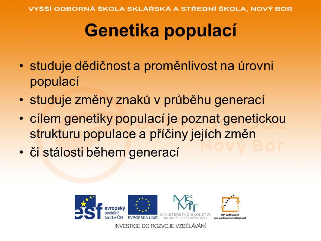 Genetika populací studuje dědičnost a proměnlivost na úrovni populací