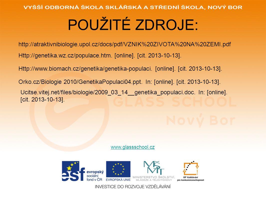 POUŽITÉ ZDROJE: http://atraktivnibiologie.upol.cz/docs/pdf/VZNIK%20ZIVOTA%20NA%20ZEMI.pdf.