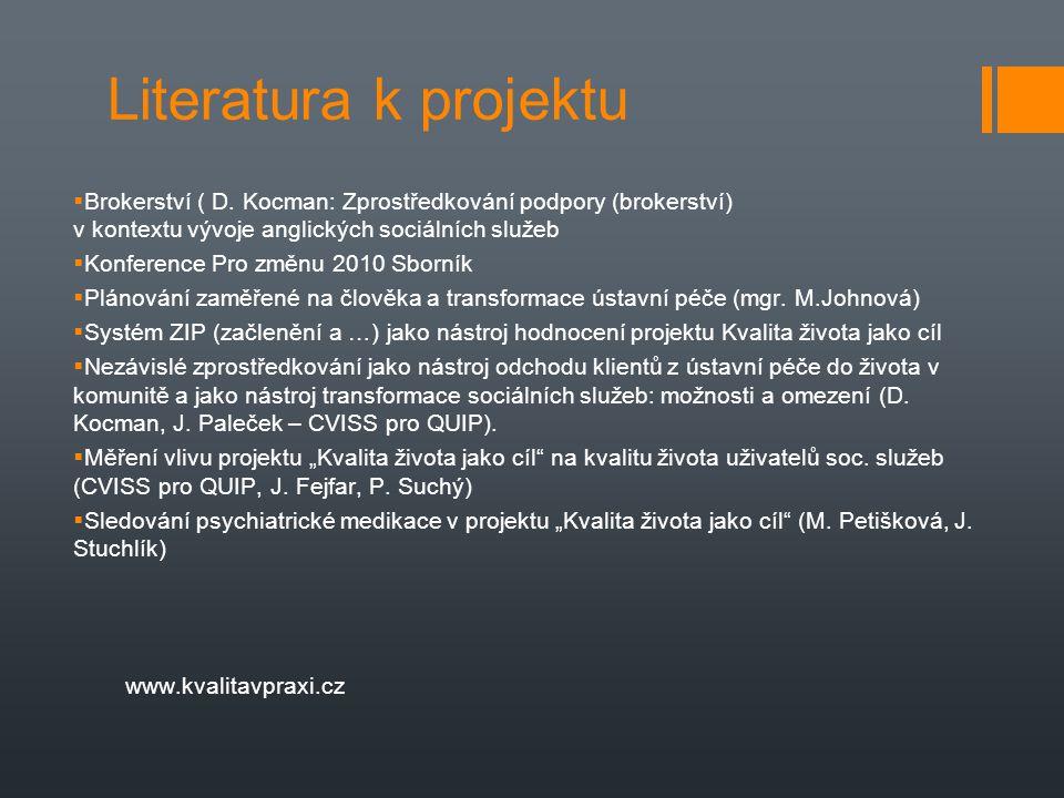 Literatura k projektu Brokerství ( D. Kocman: Zprostředkování podpory (brokerství) v kontextu vývoje anglických sociálních služeb.