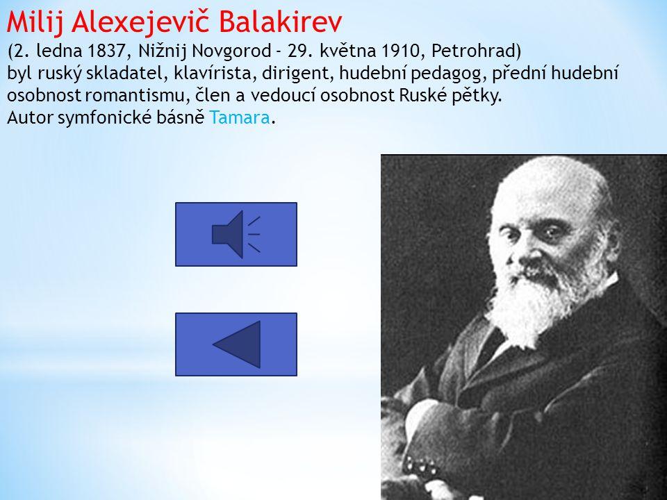 Milij Alexejevič Balakirev (2. ledna 1837, Nižnij Novgorod - 29